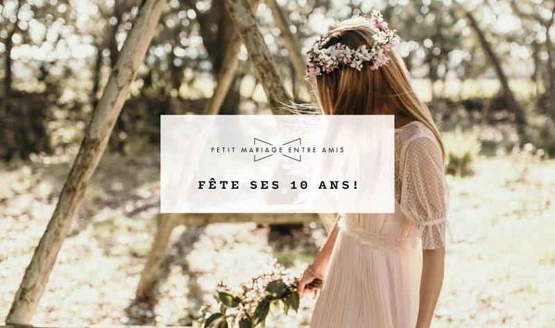 Petit Mariage Entre Amis fête ses 10 ans ! 10 000 € de cadeaux à gagner !